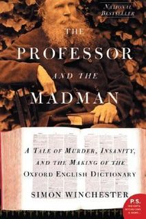 Professor-and-the-madman-a-tale-of-murder-insanity-and-the-making-of-the-oxford-english-dictionary
